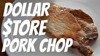 DOLLAR $TORE PORK CHOP Taste Test