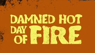 Damned Hot Day of Fire - HD Preview Clip