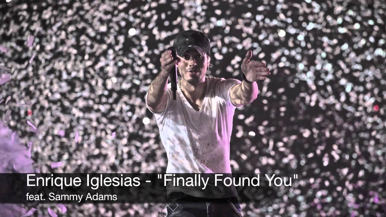 Enrique Iglesias - Finally Found You feat. Sammy Adams (Audio)