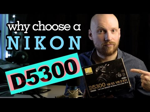 Why buy a NIKON D5300 now! | versus D3300 D5500 EOS-750D | Episode 6