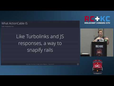 RailsConf 2016 - ActionCable for Not-Another-Chat-App-Please by Jesse Wolgamott