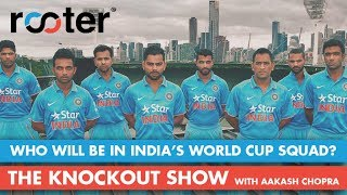 Who will be in #INDIA's World Cup squad? 'Rooter' presents 'The KNOCKOUT SHOW'