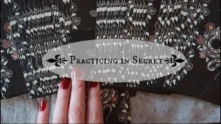 Practicing in Secret || Witchcraft 101