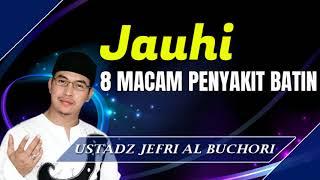 Video Jauhi 8 Macam Penyakit Batin - Ceramah Ustad Jefri Al Buchori (Uje) download MP3, 3GP, MP4, WEBM, AVI, FLV Maret 2018