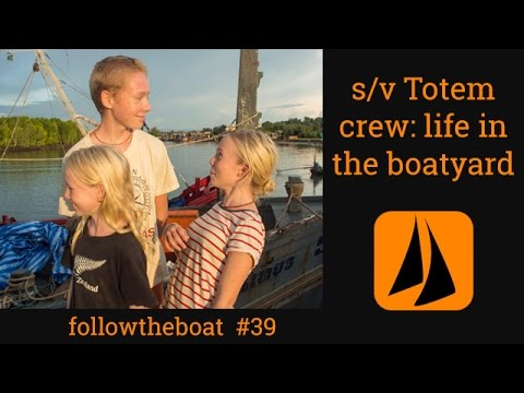 Esper Refit 39 - Totem crew take over; life in the boatyard