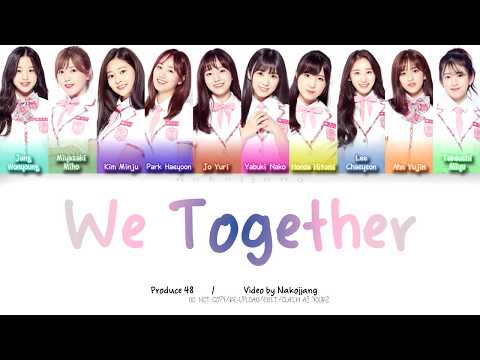 PRODUCE48 (프로듀스48) - WE TOGETHER (앞으로 잘 부탁해) (Color Coded Lyrics Eng/Rom/Han)