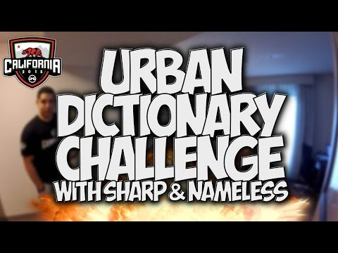 URBAN DICTIONARY CHALLENGE!! with SHARP & NAMELESS at #UMGCali35k