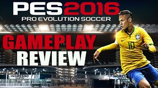 PES 2016 GAMEPLAY REVIEW / In-Depth Analysis - Features / PRO EVOLUTION SOCCER 2016 WHAT A GAME !!!