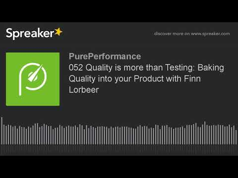 052 Quality is more than Testing: Baking Quality into your Product with Finn Lorbeer