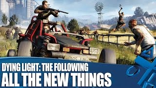 Dying Light: The Following - All The New Things You Can Do