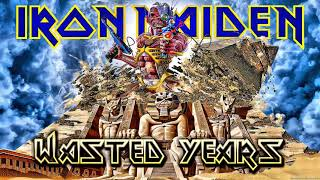Iron Maiden - Wasted Years - REMASTERED