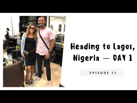 Heading to Lagos, Nigeria! Day 1