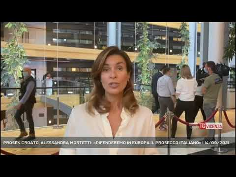PROSEK CROATO, ALESSANDRA MORTETTI: «DIFENDEREMO IN EUROPA IL PROSECCO ITALIANO» | 14/09/2021