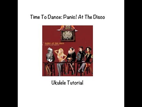 Ukulele Tutorial Time To Dance By Panic At The Disco Youtube