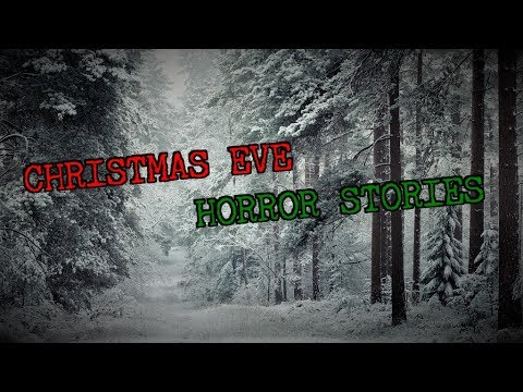 4 True Creepy CHRISTMAS EVE Stories [Feat  Southern Cannibal]
