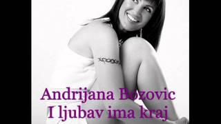 Andrijana Bozovic -  I ljubav ima kraj + text