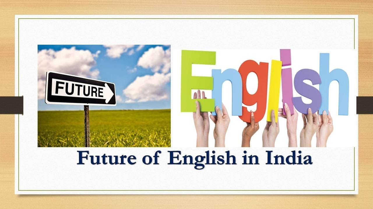 future of english language in india The internet, after all, is overwhelmingly in english about 55% of all websites are estimated to be in english, though less than 5% of the world's population speaks it as a first language in comparison, web data firm w3techs says hindi, spoken by 41% of indians as per census data, accounts for less than 01 % of websites,.