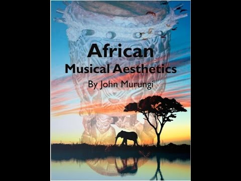 """African Musical Aesthetics"" Chapter 1: On The Road To African Musical Aesthetics"