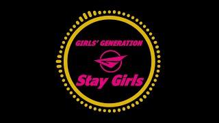 Girls' Generation (소녀시대) - Stay Girls (Inst.)