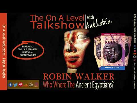 Ankhobia with Robin Walker - Who Were The Ancient Egyptians?