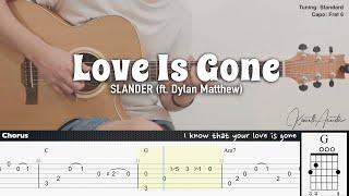 Love Is Gone - SLANDER (ft. Dylan Matthew) | Fingerstyle Guitar | TAB + Chords + Lyrics