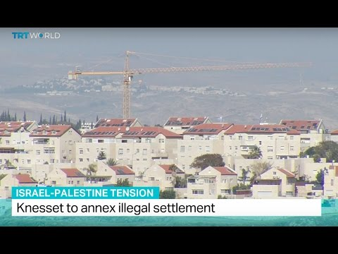 Israel-Palestine Tension: Knesset to annex illegal settlement