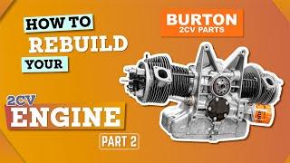 HOW TO REBUILD YΟUR 2CV ENGINE. Part 2/3: Building your 2cv engine. - BURTON 2CV PARTS