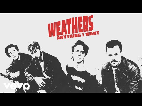 Weathers - Anything I Want (Audio)