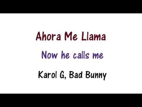 Karol G, Bad Bunny - Ahora Me Llama Lyrics English and Spanish (Translation)