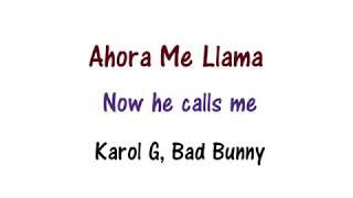 Karol G, Bad Bunny - Ahora Me Llama Lyrics English and Spanish (Translation)