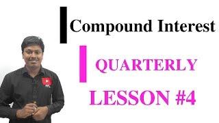 COMPOUND INTEREST_Quarterly #LESSON-4