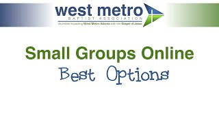 Options for Having Small Groups Online