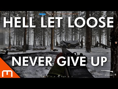 Hell Let Loose - NEVER GIVE UP |