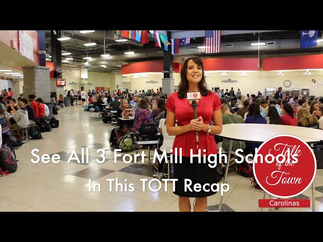See The 3 Fort Mill High Schools