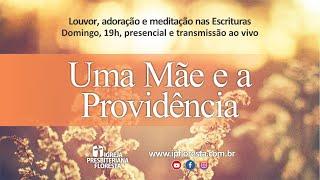 Culto de Adoração, 09 de Maio - Igreja Presbiteriana Floresta de BH