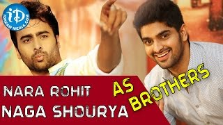 Nara rohit and Naga Shourya as Brothers - Jo Achyutananda ||  Srinivas Avasarala