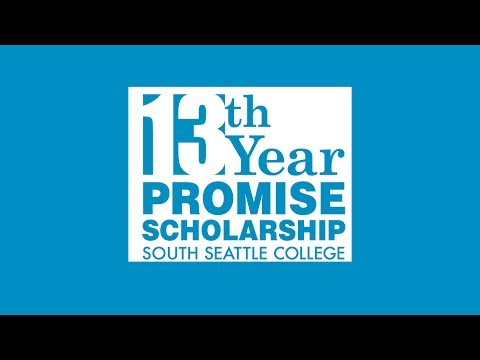 South Seattle College: Congratulations 2017-18 13th Year Promise Scholarship Students
