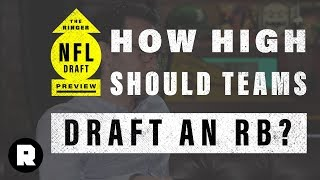 How High Should Teams Draft an RB? | 2018 NFL Draft Preview | The Ringer