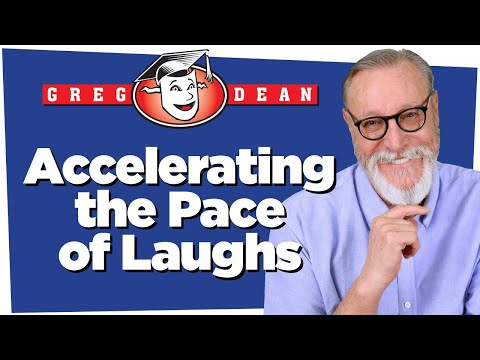 Accelerating The Pace Of Laughs - How To Be A Stand Up Comedian Tips - Greg Dean