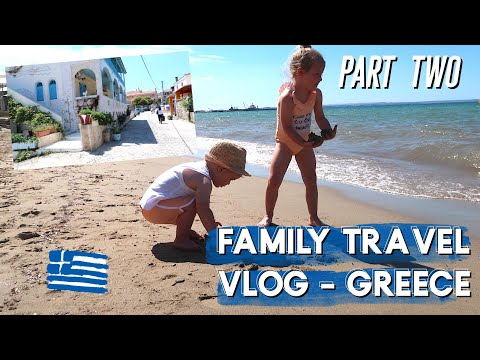 TRAVEL VLOG - GREECE | FAMILY HOLIDAY TO HALKIDIKI | PART 2