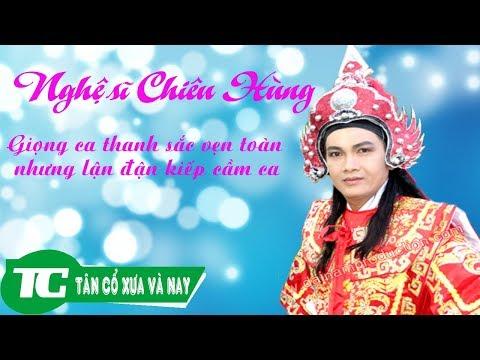 Nghệ sĩ Chiêu Hùng - Giọng ca thanh sắc vẹn toàn nhưng lận đận kiếp cầm ca