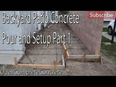 Backyard Patio Concrete Pour and Setup part 1