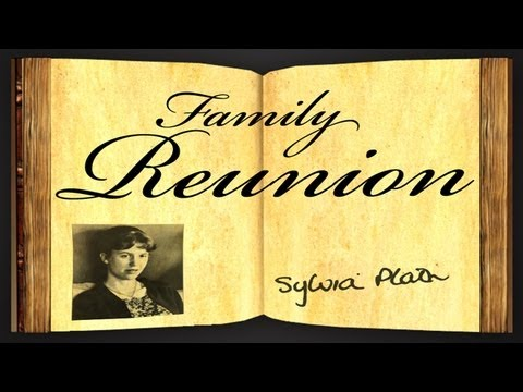 family reunion sylvia plath essay Useful websites: collected essays, articles and criticism: the sylvia plath forum - analysis and discussion of some poems.