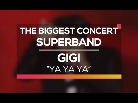 Gigi - Ya Ya Ya (The Biggest Concert Super Band)