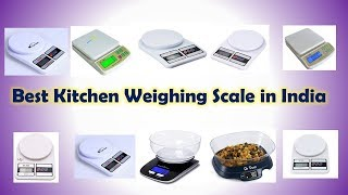 Best Kitchen Weighing Scale in India with Price