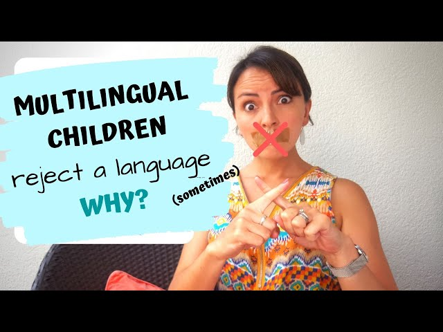 WHY DO MULTILINGUAL CHILDREN REJECT A LANGUAGE?