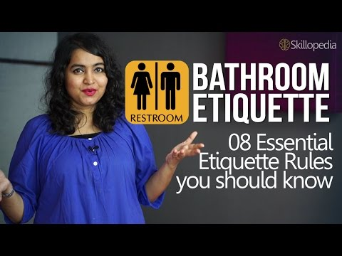 Skillopedia - Bathroom Etiquette – 08 essential etiquette rules you should follow
