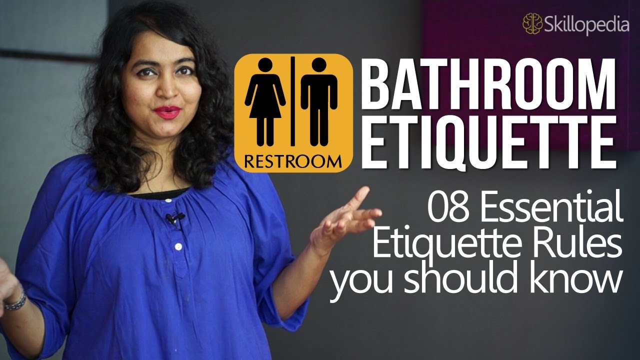 s it its bathroom standards etiquette people about