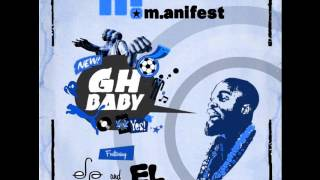 Manifest Ft EL & Efya - GH Baby (NEW 2013)