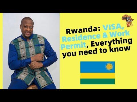 Rwanda: Residence/Work Permit, Everything you need to know |How to get Rwanda Visa & Work Permit